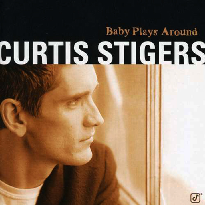 Baby Plays Around - Album Cover - Curtis Stigers