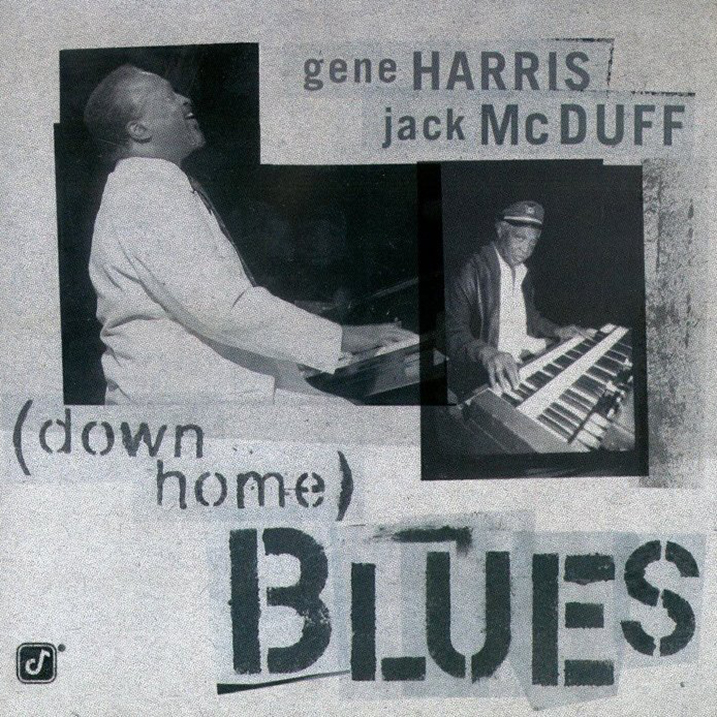 Down Home Blues - Gene Harris and Jack McDuff - Album Cover - Featuring Curtis Stigers