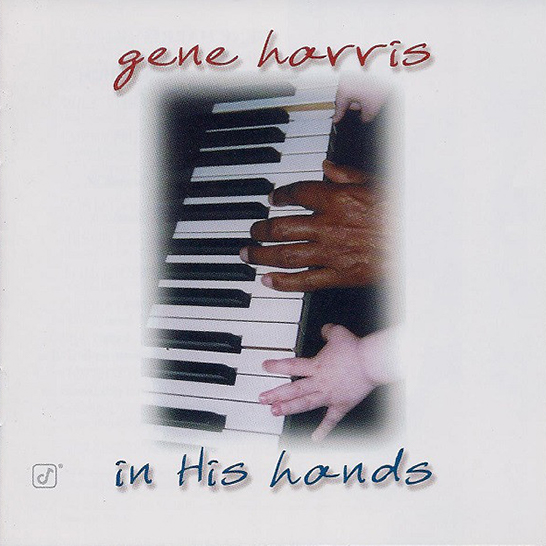 In His Hands - Gene Harris - Album Cover - Featuring Curtis Stigers
